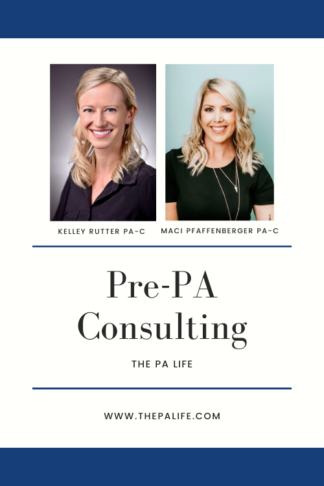 The PA Life Pre-PA Coaching and Consulting Services for Physician Assistants